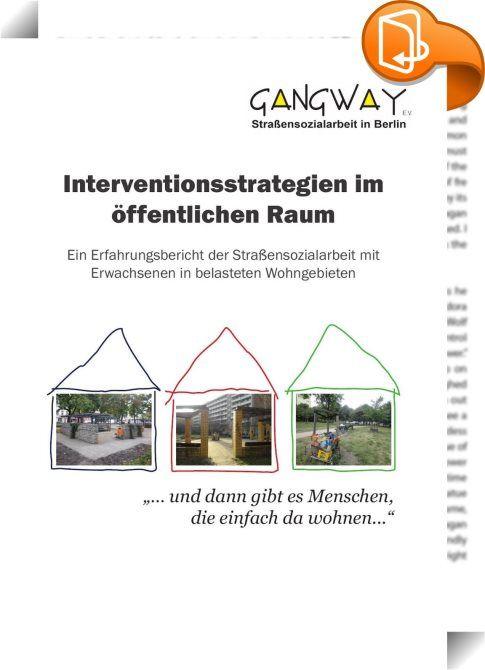 Interventionsstrategien im öffentlichen Raum    :  Die alte Eckkneipe ist in Berlin fast verschwunden. Denjenigen, die sich früher dort trafen, fehlt meist das Geld für die schicken Lifestyle‐Cafés in den schicker werdenden Wohngebieten. Zu Hause kriecht die Einsamkeit durch die Ritzen, wenn Arbeit und Familie den Tag nicht mehr ausfüllen. Treffpunkte im öffentlichen Raum - meist dort, wo das Bier billig ist - werden dann oft zum Dreh‐ und Angelpunkt verbliebener sozialer Kontakte - un...