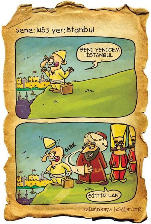 Seni yenicem İstanbul. Sene: 1453, Yer: İstanbul, karikatür by tahsinkaya