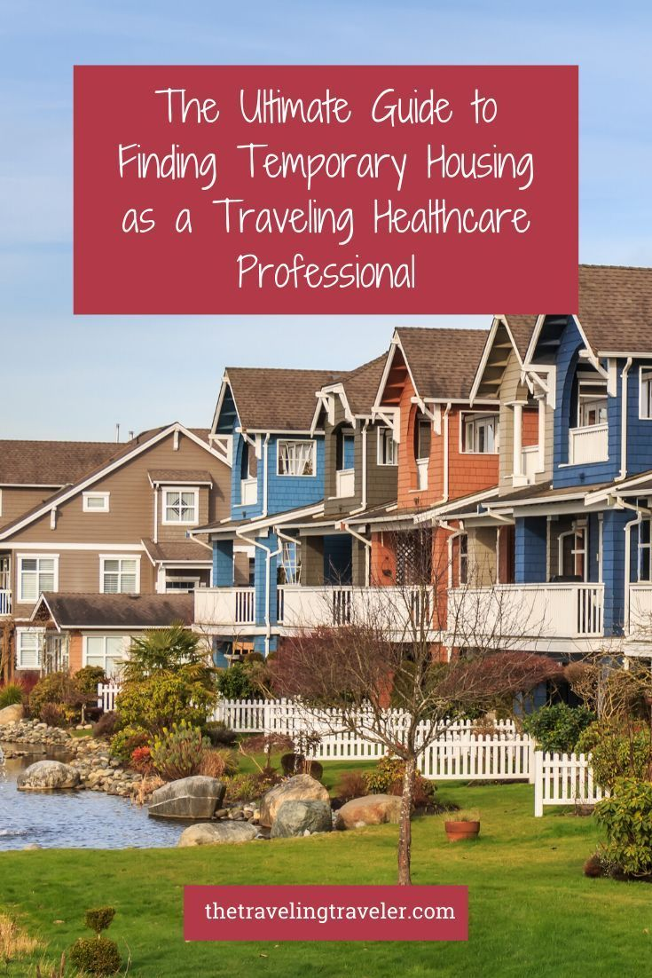 Housing Pro Everything You Need To Know To Find Temporary Housing As A Traveling Healthcare Profess In 2020 Travel Nurse Housing Travel Nursing Health Care
