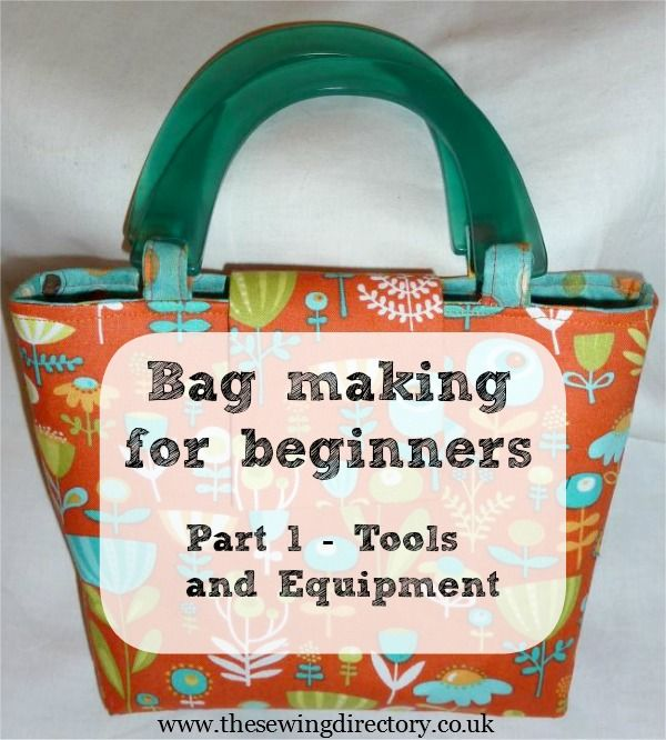 Bag making guide for beginners - the ultimate guide to bag making.  Part 1 of 4.