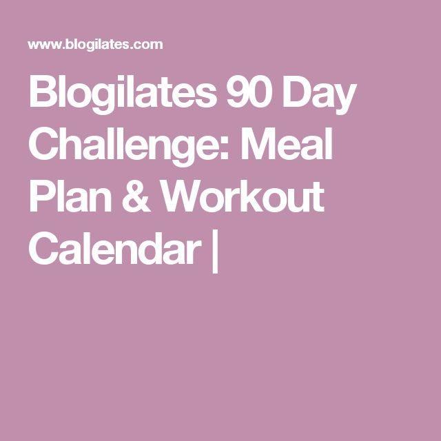 Blogilates 90 Day Challenge: Meal Plan & Workout Calendar |