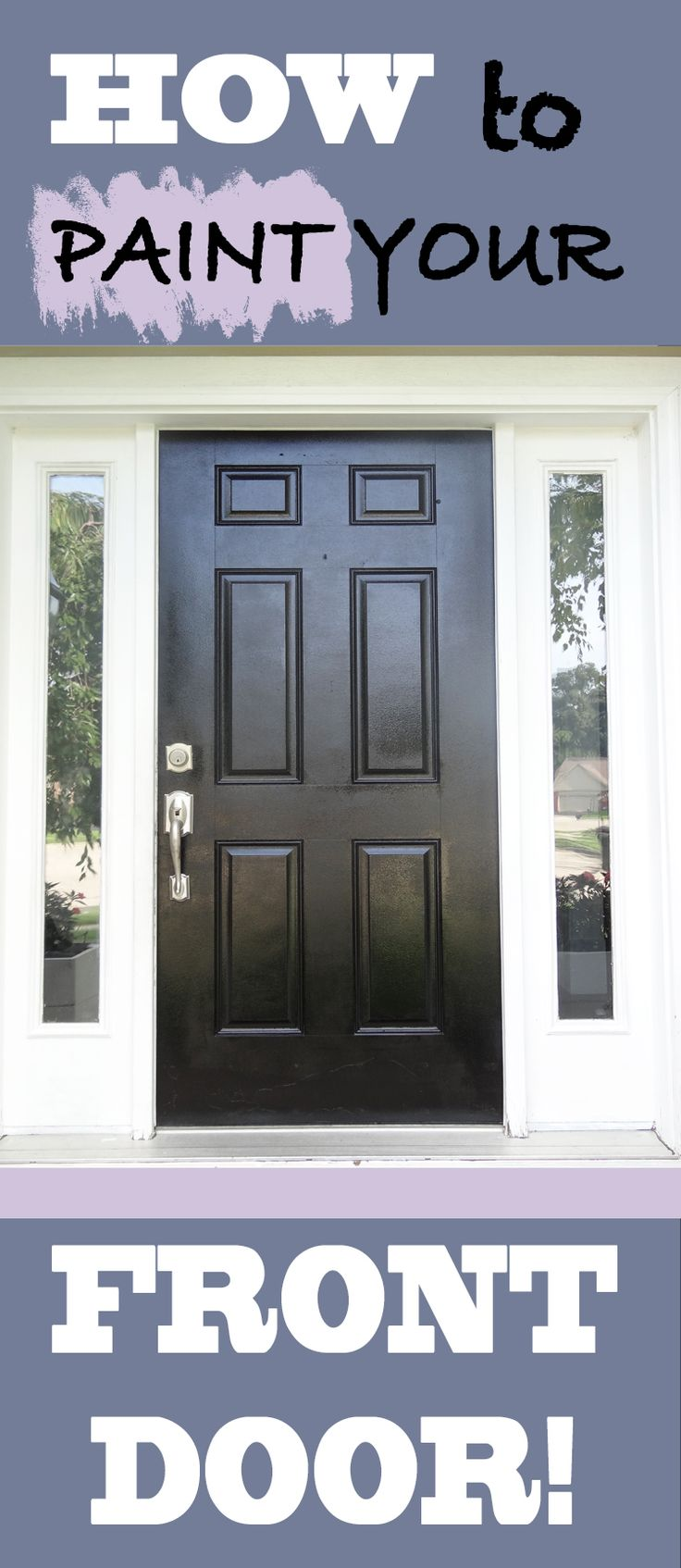 how to paint your front door easy and inexpensive my blog. Black Bedroom Furniture Sets. Home Design Ideas