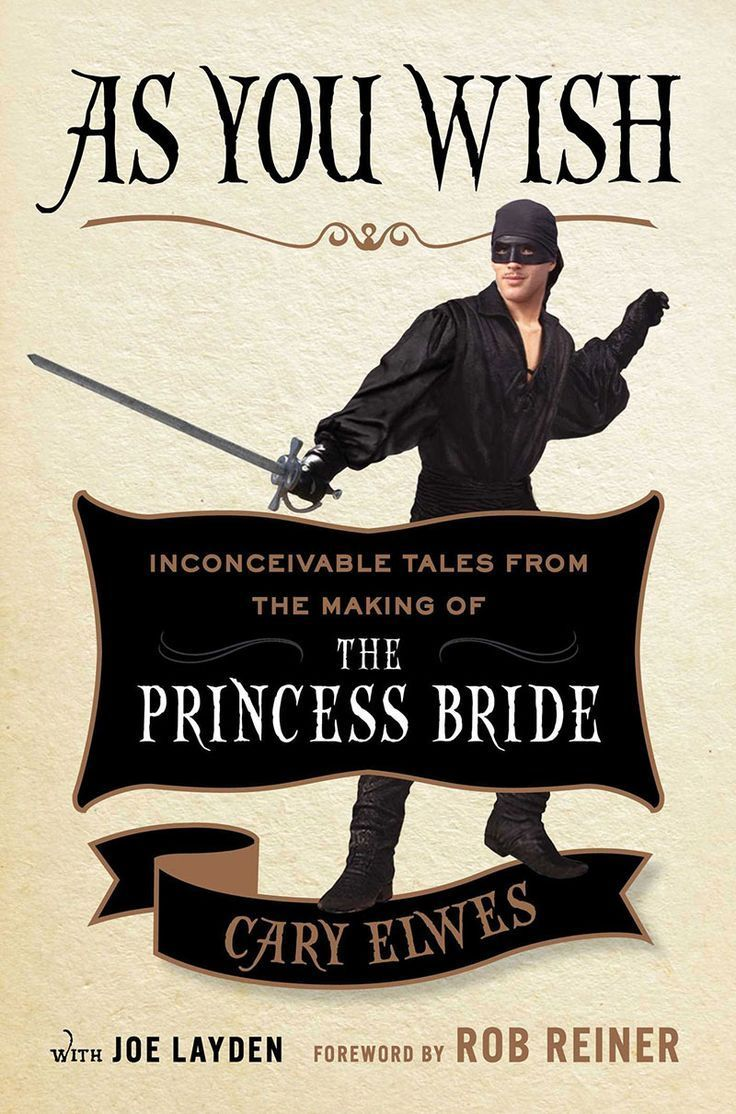 As You Wish: Inconceivable Tales from the Making of The Princess Bride http://elburn.lib.il.us/as-you-wish-inconceivable-tales-from-the-making-of-the-princess-bride/?preview_id=8740&preview_nonce=c91613967e&post_format=standard&preview=true&utm_campaign=coschedule&utm_source=pinterest&utm_medium=Town%20and%20Country%20Public%20Library&utm_content=As%20You%20Wish%3A%20Inconceivable%20Tales%20from%20the%20Making%20of%20The%20Princess%20Bride