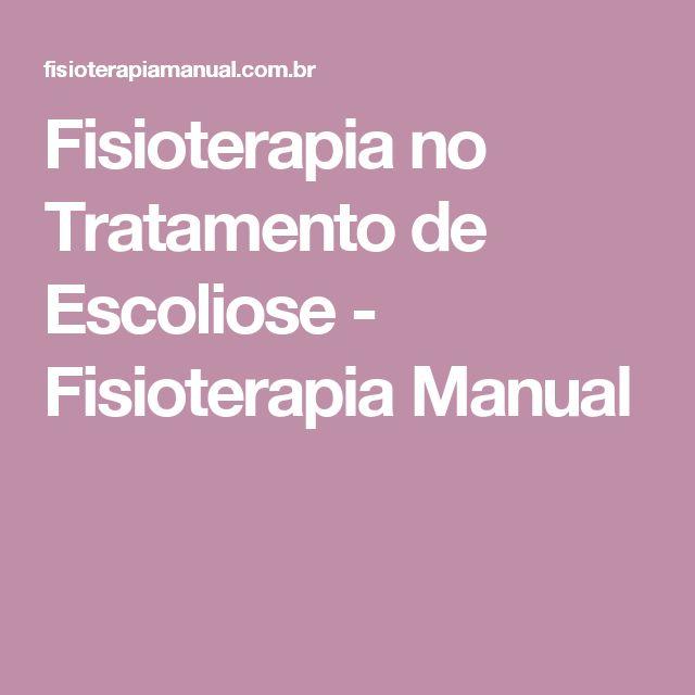 Fisioterapia no Tratamento de Escoliose - Fisioterapia Manual