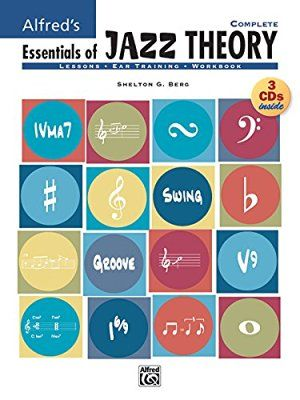 Alfred's Essentials of Jazz Theory, Complete 1-3 (Book & CD) (Essentials of Jazz Theory Essentials of Jazz Theory)