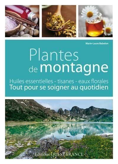 Le livre Plantes de montagnes est un recueil de recettes santé et beauté à base de plantes de montagne.