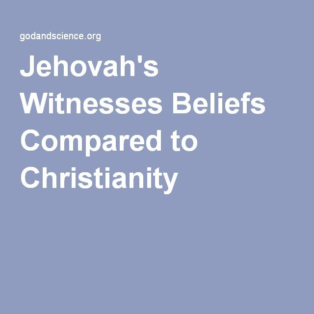 Jehovah's Witnesses Beliefs Compared to Christianity