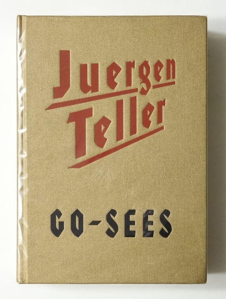 Go-Sees   Juergen Teller
