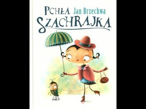 PCHŁA SZACHRAJKA - JAN BRZECHWA - BAJKA AUDIO