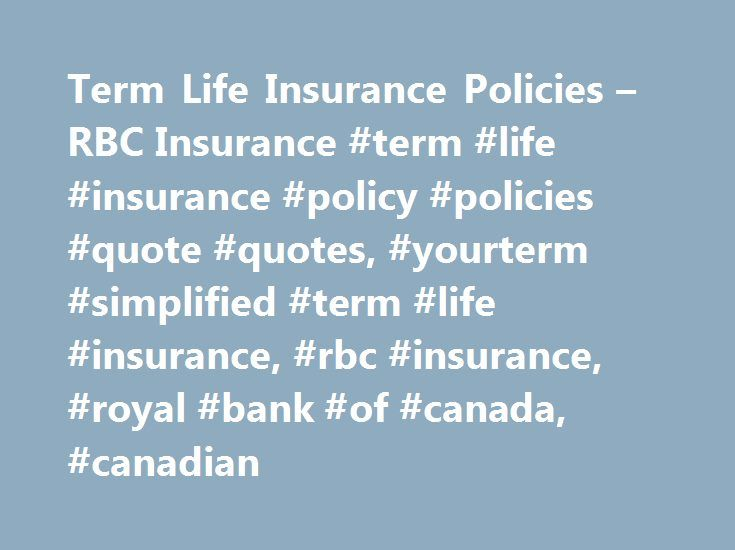 Rbc Life Insurance Quote Adorable Term Life Insurance Policies  Rbc Insurance Term Life