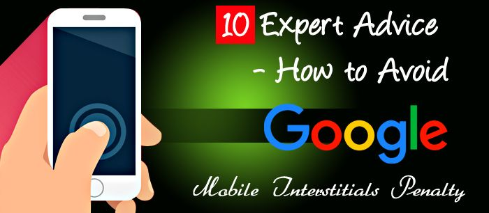 10 Expert Advice - How to Avoid Google's Mobile Interstitials Penalty  http://www.submitcube.com/google-mobile-interstitials-penalty.html  #MobileInterstitialsPenalty #MobileInterstitials #GoogleUpdate