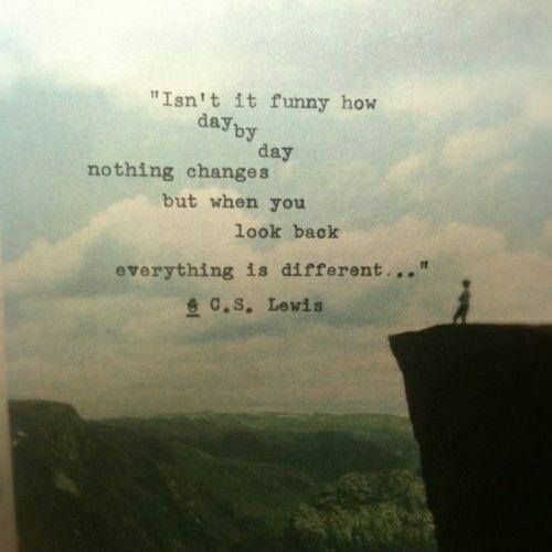 Everything is different...C.S. Lewis