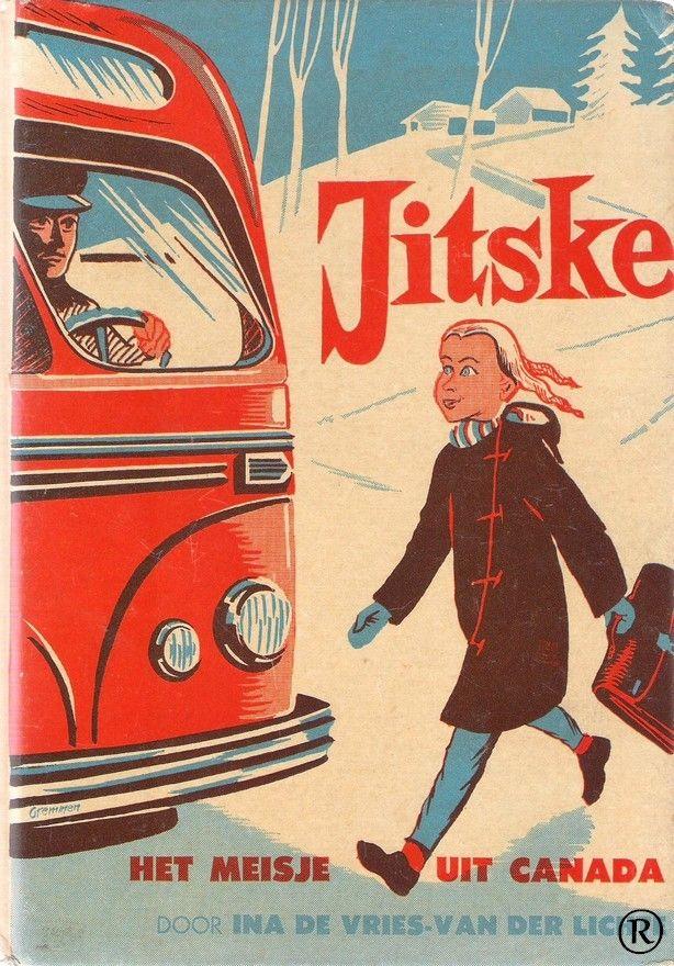 Jitske, een meisje uit Canada, geschreven door Ina de Vries. Uitgegeven voor 1962 door Callenbach - Nijkerk