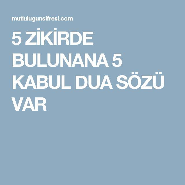 5 ZİKİRDE BULUNANA 5 KABUL DUA SÖZÜ VAR