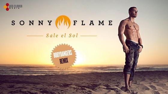 Sonny Flame - Sale el Sol (Bodybangers Remix)   MusicLife