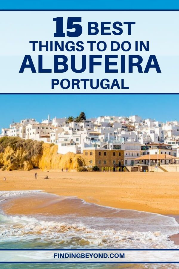 15 Best Things To Do In Albufeira Algarve Portugal Portugal