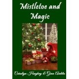 Mistletoe and Magic (Kindle Edition)By Carolyn Hughey