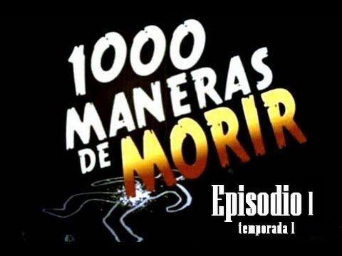 1000 Maneras De Morir  [Capitulo 1]