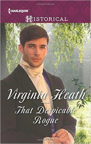 That Despicable Rogue by Virginia Heath~very good read!