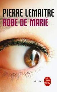 JJJ JJ ... A quand le film ? ...Robe de marié - Pierre Lemaitre ... Le Goncourt 2013 est aussi un maître du polar ...