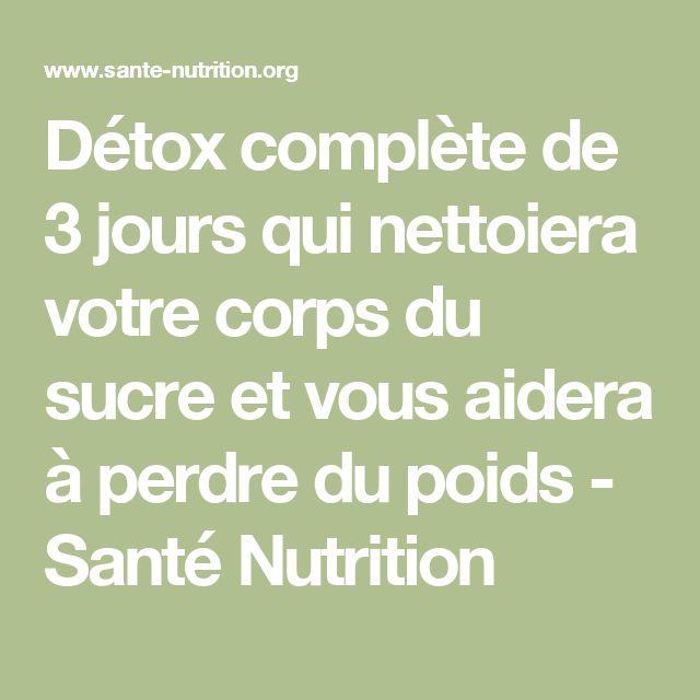 Détox complète de 3 jours qui nettoiera votre corps du sucre et vous aidera à perdre du poids - Santé Nutrition