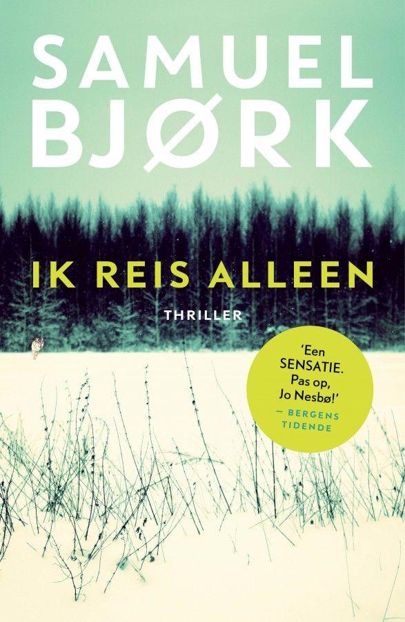 Ik reis alleen is het razend spannende thrillerfenomeen van de Noorse schrijver Samuel Bjørk, over inspecteur Holger Munch en