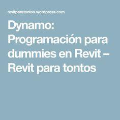Dynamo: Programación para dummies en Revit – Revit para tontos