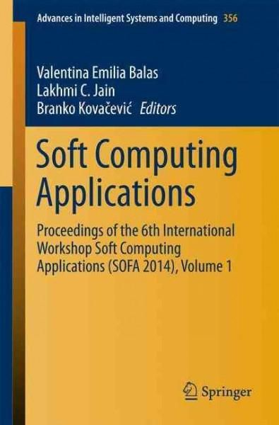 Soft Computing Applications: Proceedings of the 6th International Workshop Soft Computing Applications