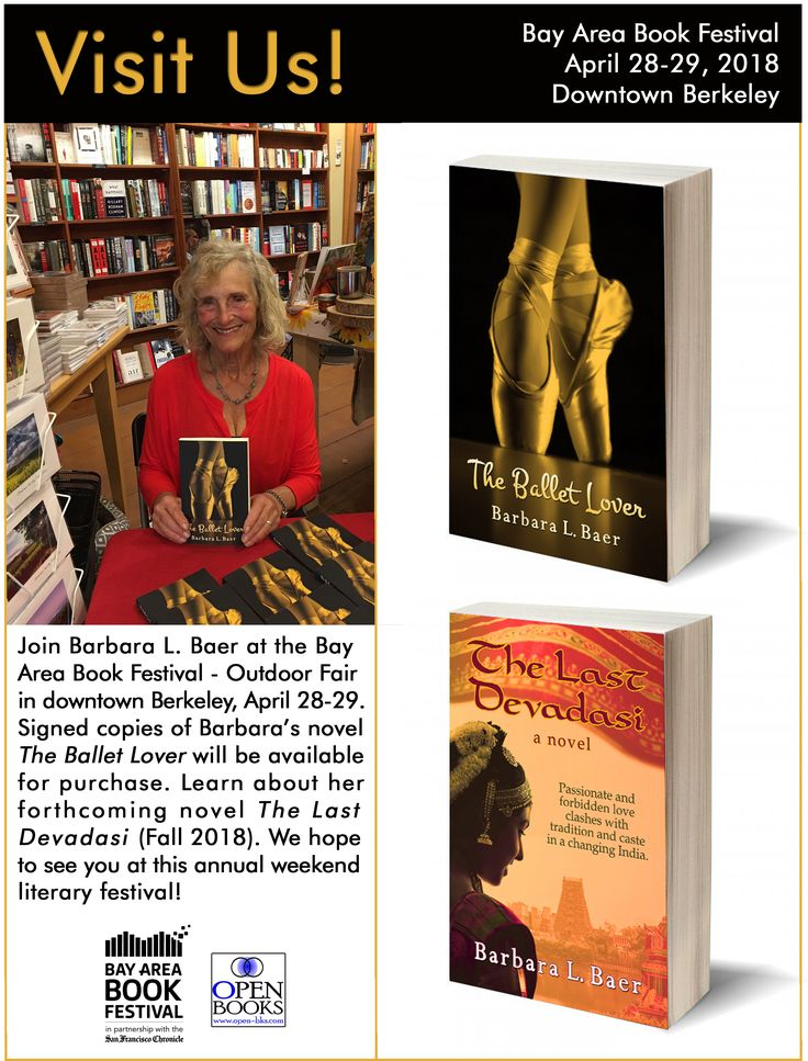 Meet Barbara L. Baer at the Bay Area Book Festival - Outdoor Fair in downtown Berkeley, April 28-29. Signed copies of Barbara's novel #TheBalletLover will be available for purchase. Learn about her forthcoming novel #TheLastDevadasi (Fall 2018). We hope to see you there! #baybookfest