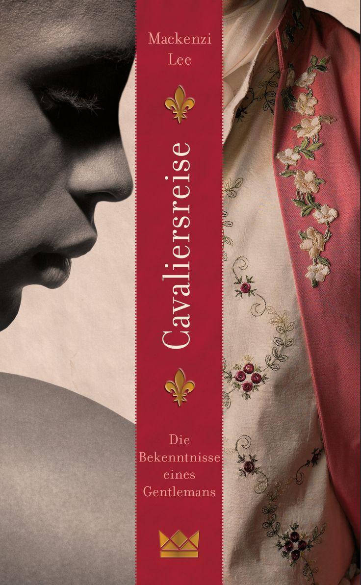Mackenzi Lee, Cavaliersreise, Königskinder Verlag, Coverdesign: © Suse Kopp, Buchgestaltung