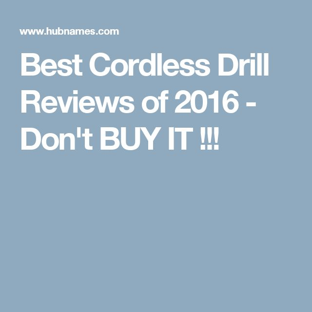 Best Cordless Drill Reviews of 2016 - Don't BUY IT !!!