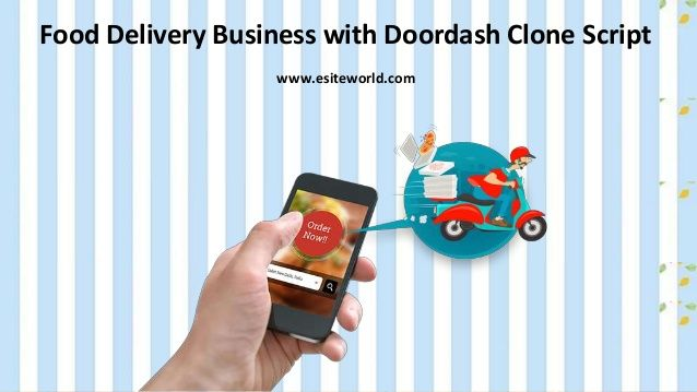 Food Delivery Business With Doordash Clone Script Food Delivery Business Restaurant Food Delivery Food Delivery