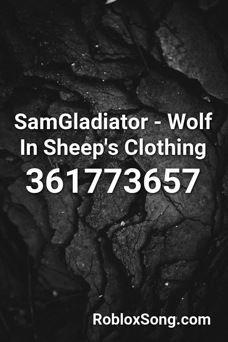 Samgladiator Wolf In Sheep S Clothing Roblox Id Roblox Music