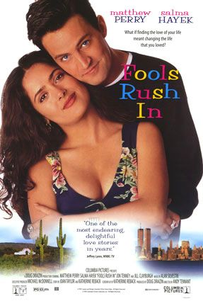 FOOLS RUSH IN (1997): Love Matthew Perry and Selma Hayek but this ODD COUPLE didn't work on screen.