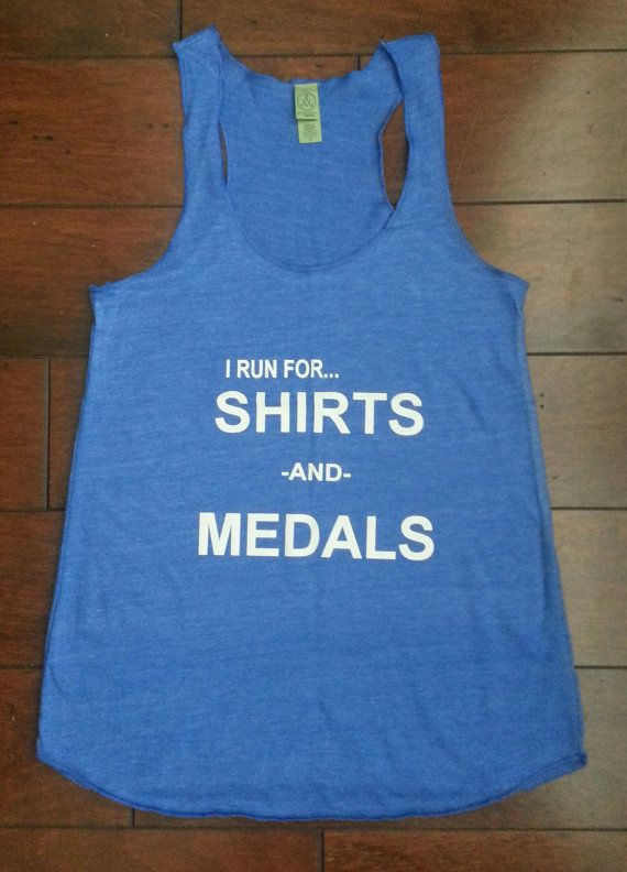 I Run For SHIRTS and MEDALS...its true ;) @Darby Stokes Mouritsen @Kelly Skeen Plewe @Megan Spiers