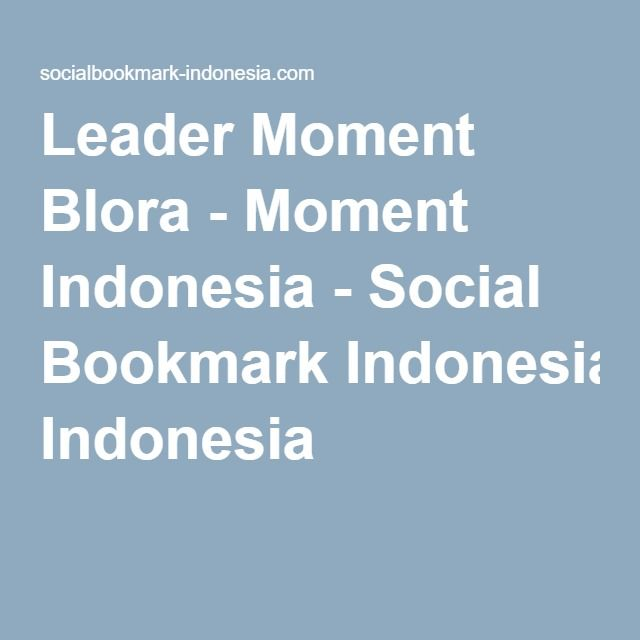Leader Moment Blora - Moment Indonesia - Social Bookmark Indonesia