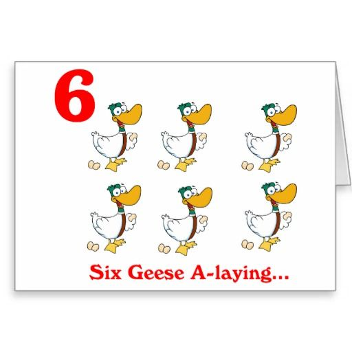 On the 6th Day of Christmas six Geese a-laying Greeting Card