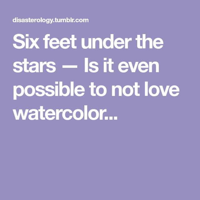 Six feet under the stars — Is it even possible to not love watercolor...