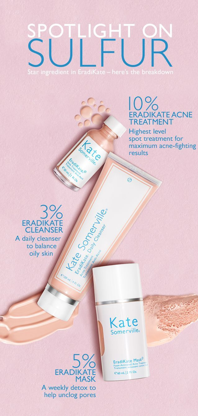 #KateCan fight acne with EradiKate's STAR ingredient - Sulfur. This naturally-occurring element exfoliates skin, unclogs pores and reduces & prevents breakouts. EradiKate Acne Treatment has the highest level of sulfur allowed for maximum acne-fighting results. EradiKate Cleanser helps clear acne without over drying skin. And EradiKate Mask detoxes skin dissolves impurities and minimizes the appearance of pores. Use Kate Somerville's EradiKate to fight acne the minute you feel a pimple…