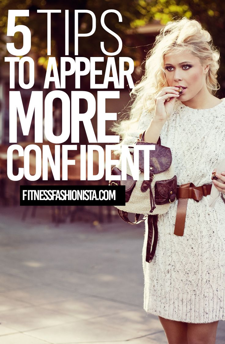 Ever wonder why some people are more confident than others? How did they become so confident?  Here are 5 tips to help you appear more confident.