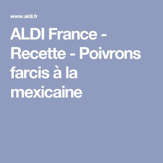 ALDI France - Recette - Poivrons farcis à la mexicaine