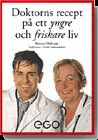 Doktorns recept på ett yngre och friskare liv!