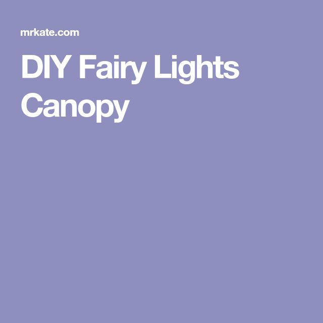 DIY Fairy Lights Canopy