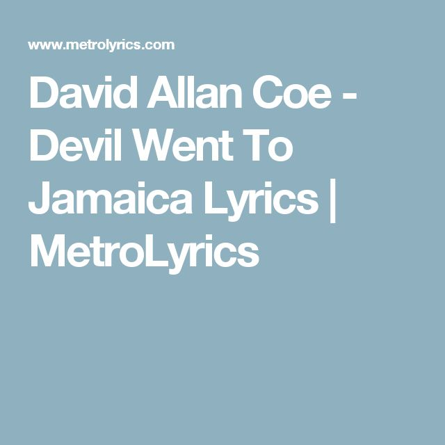 David Allan Coe - Devil Went To Jamaica Lyrics | MetroLyrics