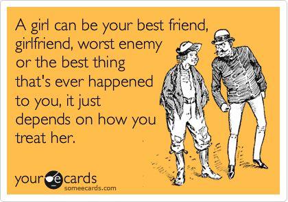 Ecard: Girls, Girl And Boy Best Friends, Remember This, Worst Enemies, Dependent, Girlfriends, Ecards Funny, So True, True Stories