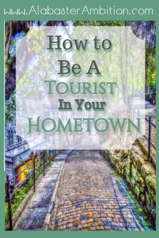 How to be a tourist in your hometown.  This is great; there are so many things around me that I've never seen. #travel #tourist #hometown