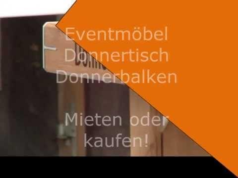 Donnertisch und Donnerbalken auch als Mietmöbel für Ihre Veranstaltung oder Ihr Event!