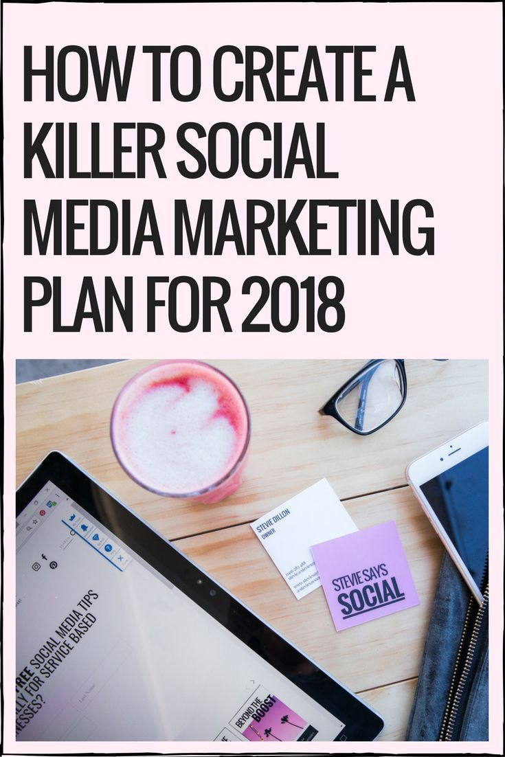 HOW TO CREATE A KILLER SOCIAL MEDIA MARKETING PLAN FOR 2018 If it doesnt - or even worse if there isnt a clear demographic standing out - it may mean that your social media content efforts are a little all over the place and its a sign to make sure that youre speaking to that ONE ideal client when rolling out your 2018 social media marketing pl
