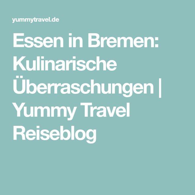 Essen in Bremen: Kulinarische Überraschungen | Yummy Travel Reiseblog
