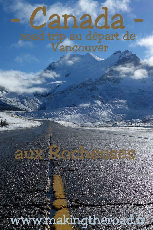Voyage au Canada dans les rocheuses, road trip au départ de Vancouver en 3 semaines. Conseils de randonnées, photos, itinéraire dans les parcs nationaux,  glaciers et ile victoria .
